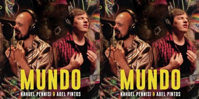 Nahuel Pennisi y Abel Pintos interpretan juntos «mundo»